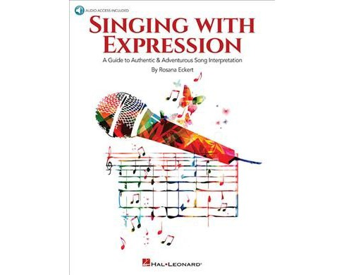 Singing With Expression : A Guide to Authentic & Adventurous Song Interpretation -  (Paperback) - image 1 of 1