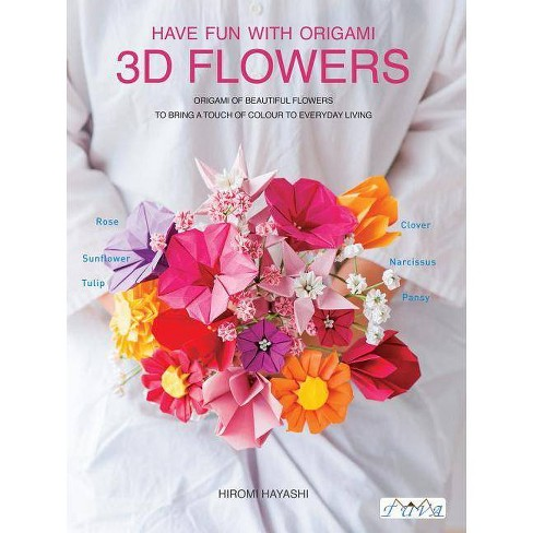 Have Fun with Origami 3D Flowers - by  Hiromi Hayashi (Paperback) - image 1 of 1