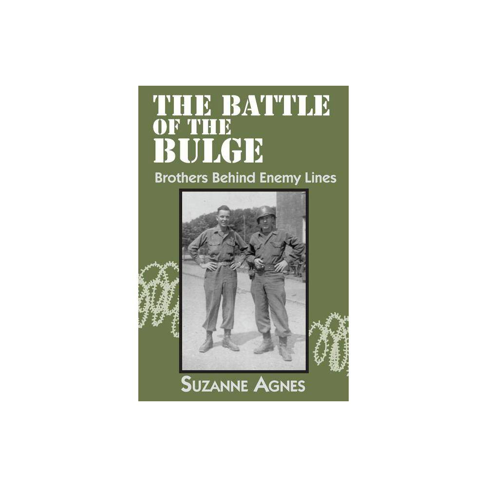 The Battle Of The Bulge By Suzanne Agnes Paperback