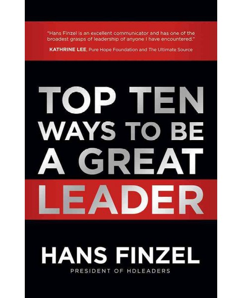 Top Ten Ways to Be a Great Leader (Hardcover) (Hans Finzel) - image 1 of 1