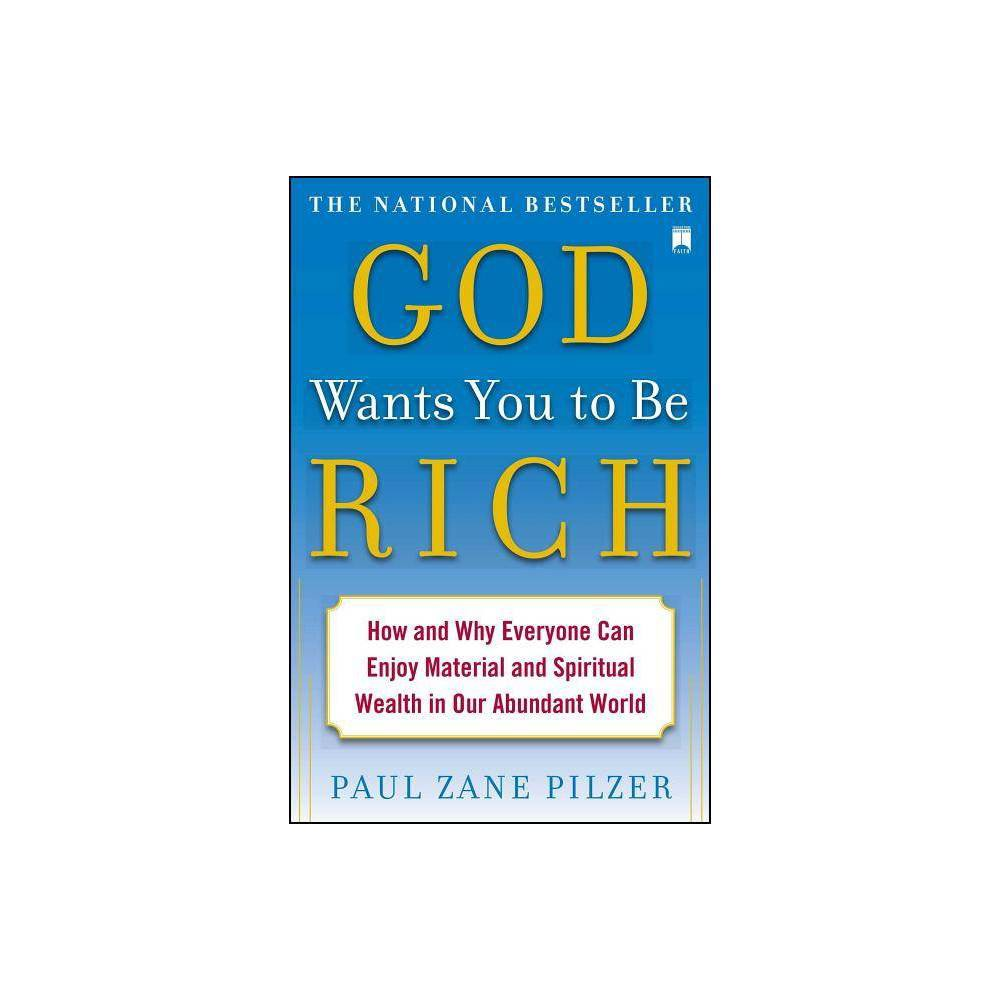 God Wants You To Be Rich By Paul Zane Pilzer Paperback