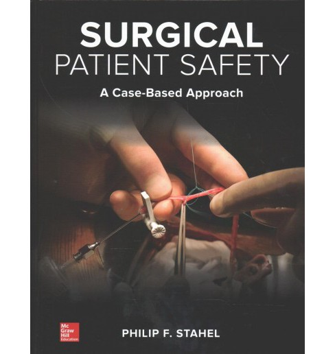 Surgical Patient Safety : A Case-Based Approach (Hardcover) (Philip F. Stahel) - image 1 of 1