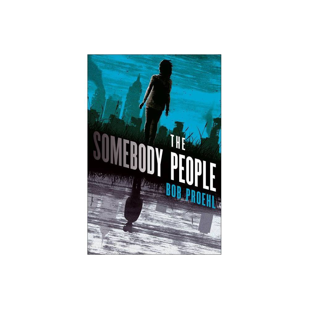 The Somebody People The Resonant Duology By Bob Proehl Paperback