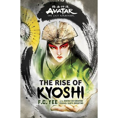 Avatar, the Last Airbender: The Rise of Kyoshi (the Kyoshi Novels Book 1) - by  F C Yee (Paperback)