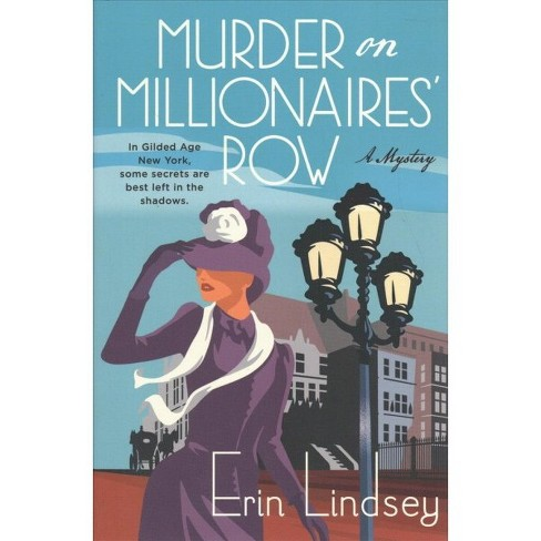 Murder on Millionaires' Row -  by Erin Lindsey (Hardcover) - image 1 of 1