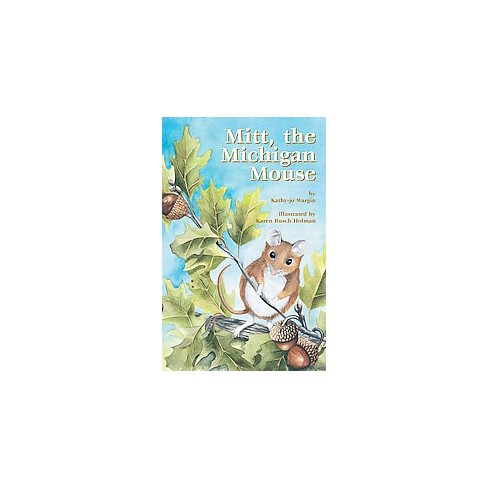 Mitt: The Michigan Mouse - (Mitt Midwest) by  Kathy-Jo Wargin (Paperback) - image 1 of 1