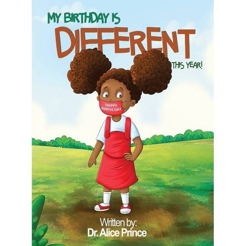 My Birthday Is Different This Year - by  Alice M Prince (Hardcover) - image 1 of 1