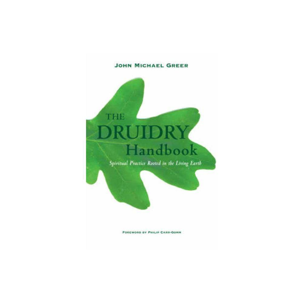 The Druidry Handbook - by John Michael Greer (Paperback) was $21.99 now $14.99 (32.0% off)