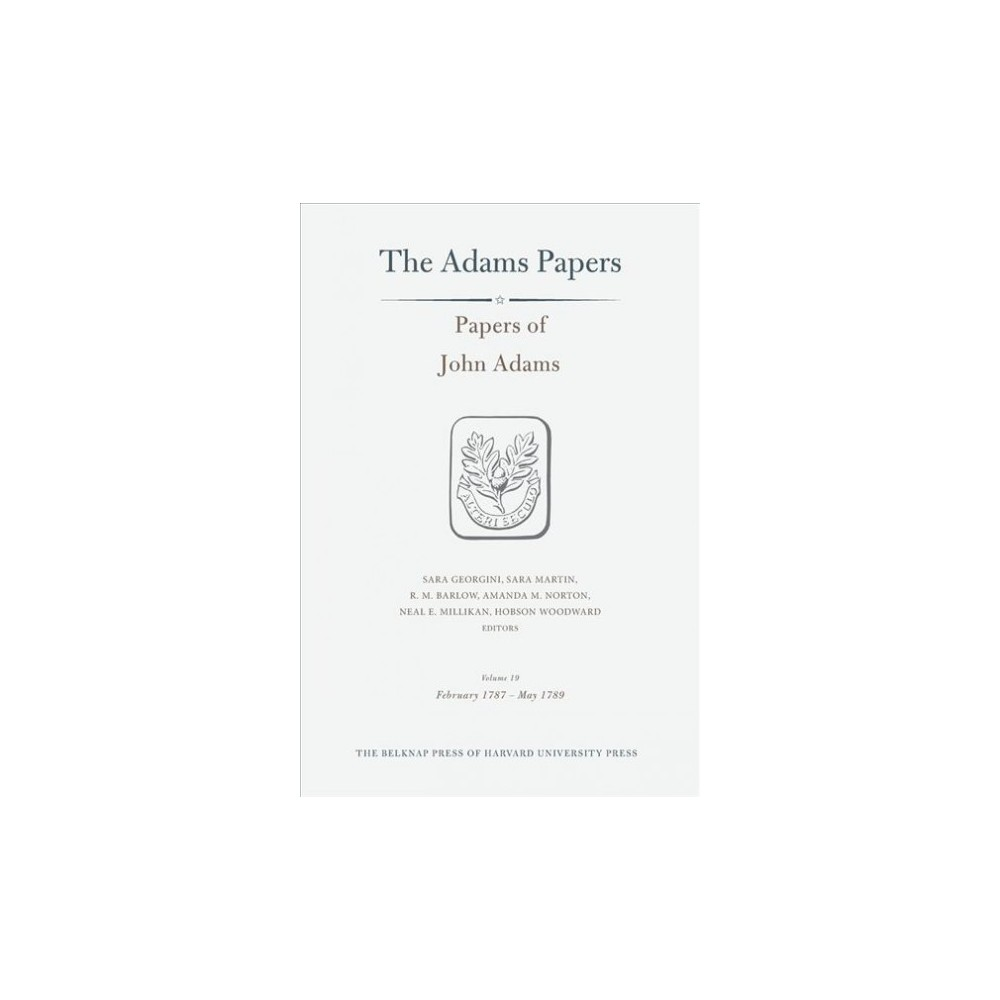 Papers of John Adams : February 1787 – May 1789 - Book 19 (Hardcover)