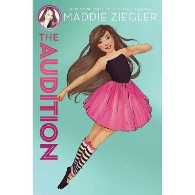 Audition -  (Maddie Ziegler) by Maddie Ziegler & Julia Devillers (Hardcover)
