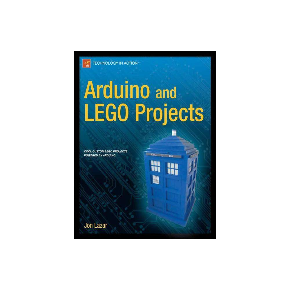 Arduino and Lego Projects - by Jon Lazar (Paperback)