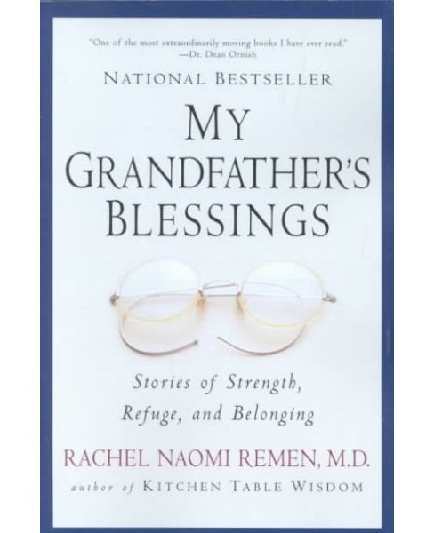 My Grandfather's Blessings : Stories of Strength, Refuge, and Belonging -  Reprint (Paperback) - image 1 of 1
