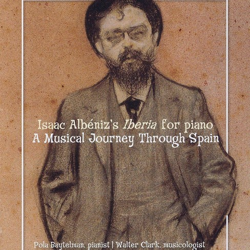 Isaac Albeniz - Iberia For Piano: A Musical Journey Through Spain (CD) - image 1 of 1
