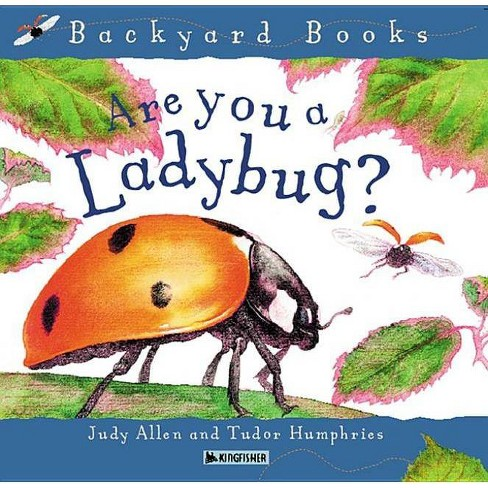 Are You a Ladybug? - (Backyard Books) by  Judy Allen (Hardcover) - image 1 of 1