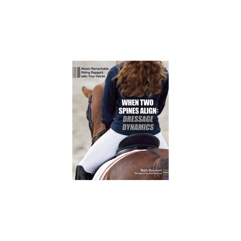 When Two Spines Align - Dressage Dynamic (Hardcover)