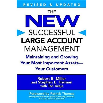 The New Successful Large Account Management - by  Robert B Miller & Stephen E Heiman & Tad Tuleja (Paperback)