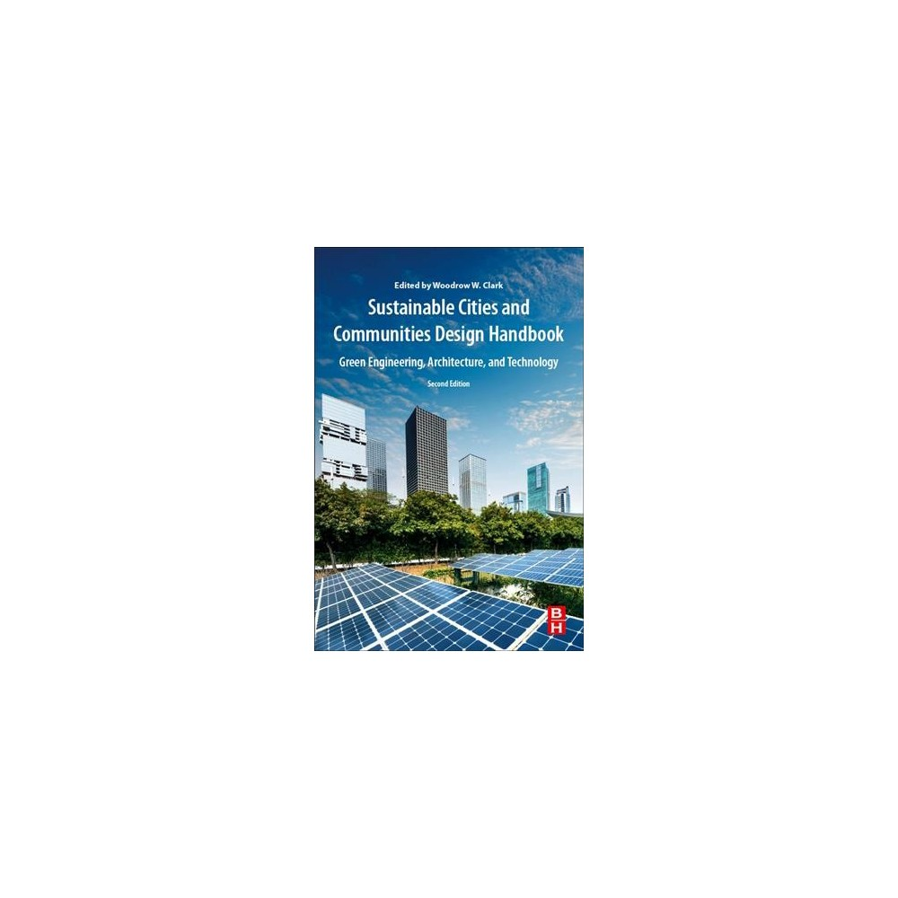 Sustainable Cities and Communities Design Handbook : Green Engineering, Architecture, and Technology