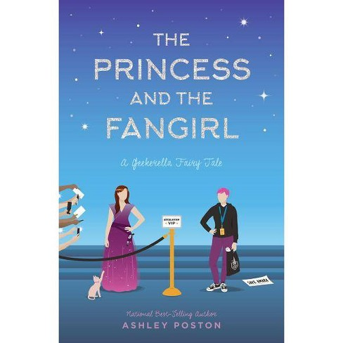The Princess and the Fangirl - (Once Upon a Con) by  Ashley Poston (Hardcover) - image 1 of 1
