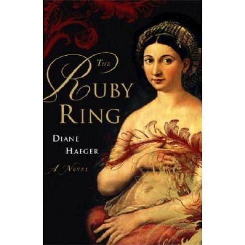 The Ruby Ring - by  Diane Haeger (Paperback) - image 1 of 1