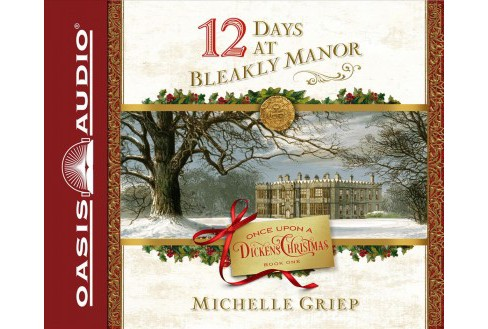 12 Days at Bleakly Manor : Includes Pdf -  Unabridged by Michelle Griep (CD/Spoken Word) - image 1 of 1