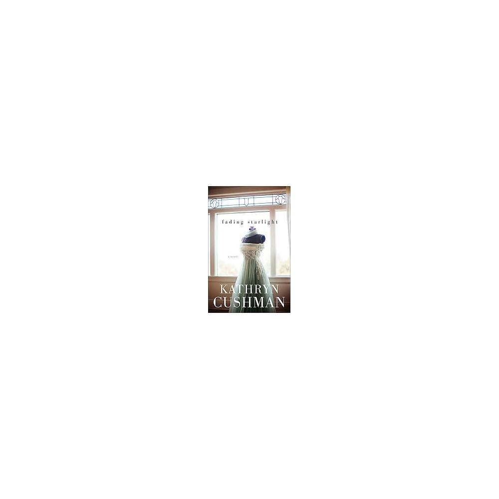Fading Starlight (Paperback) (Kathryn Cushman) Fading Starlight (Paperback)  (Kathryn