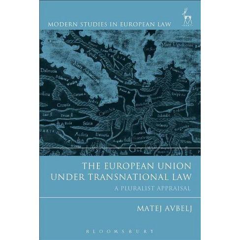 The European Union Under Transnational Law - (Modern Studies in European Law) by  Matej Avbelj - image 1 of 1