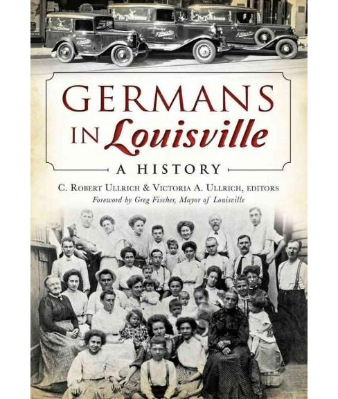 Germans in Louisville : A History (Paperback) - image 1 of 1