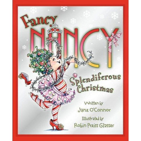 Fancy Nancy Splendiferous Christmas ( Fancy Nancy) (Hardcover) by Jane O'Connor - image 1 of 1