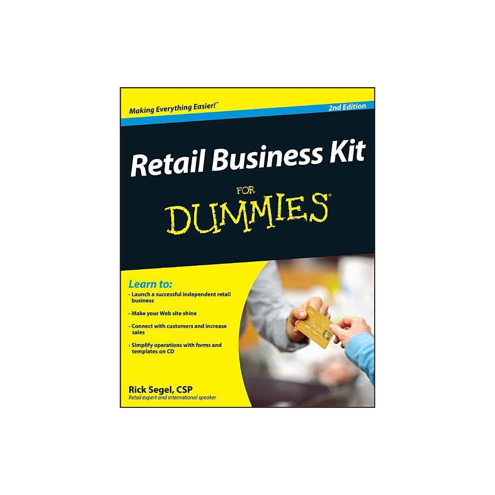 Retail Business Kit for Dummies - (For Dummies) 2nd Edition by Rick Segel (Mixed Media Product)