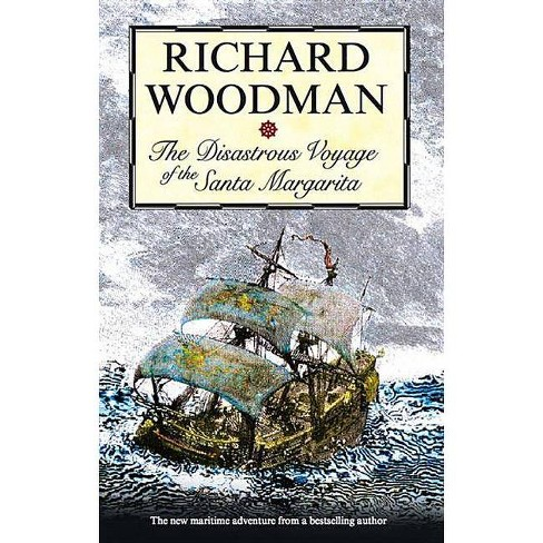 The Disastrous Voyage of the Santa Margarita - (Severn House Large Print) by  Richard Woodman - image 1 of 1