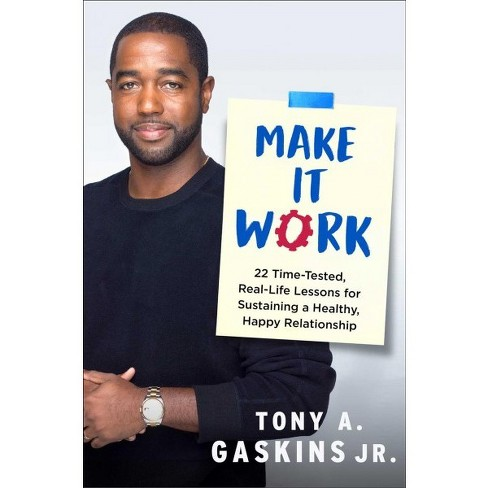 Make It Work : 22 Time-tested, Real-life Lessons for Sustaining a Healthy, Happy Relationship - image 1 of 1