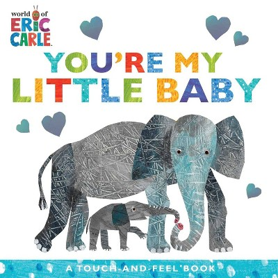 You're My Little Baby - by Eric Carle (Board Book)