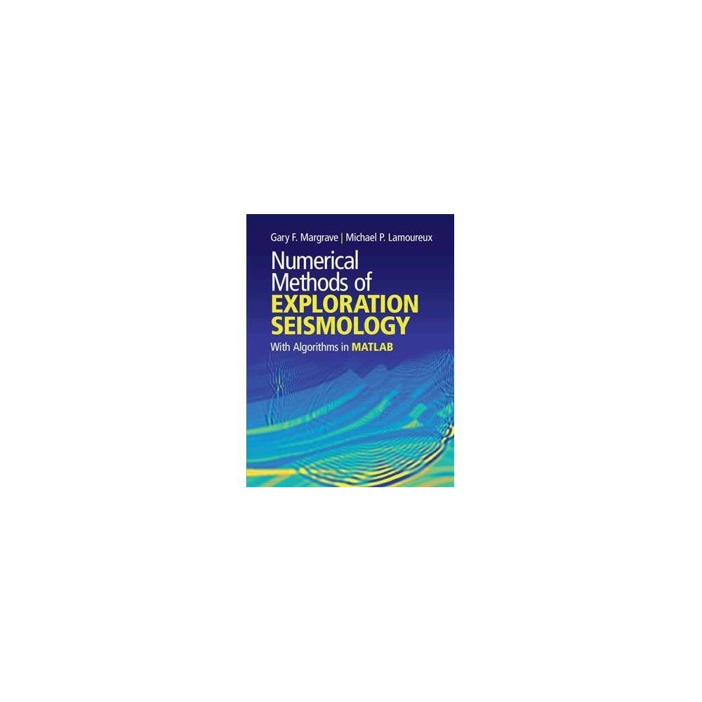 Numerical Methods of Exploration Seismology : With Algorithms in Matlab - (Hardcover)