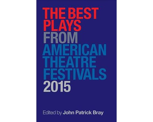 Best Plays from American Theater Festivals 2015 (Paperback) - image 1 of 1
