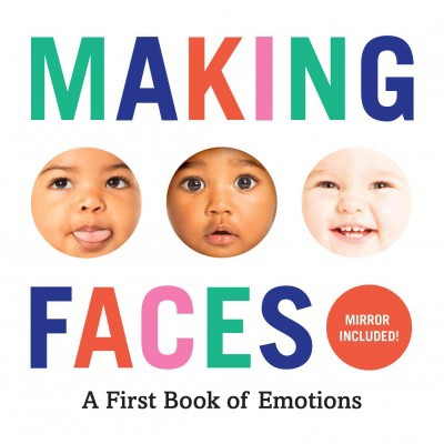 Making Faces : A First Book of Emotions - (Hardcover)