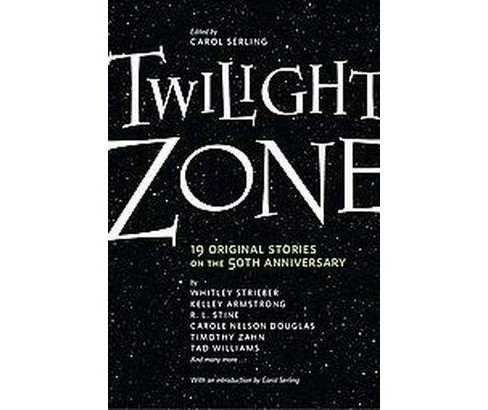 Twilight Zone : 19 Original Stories on the 50th Anniversary (Paperback) - image 1 of 1