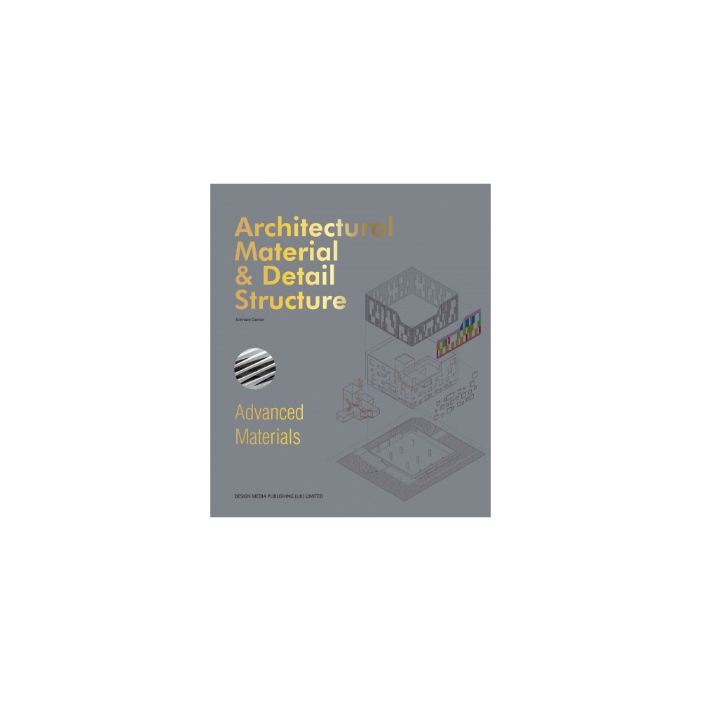 Architectural Material & Detail Structure : Advanced Materials (Hardcover) (Eckhard Gerber)