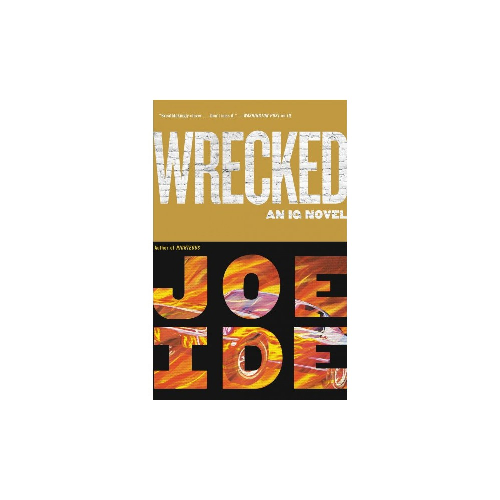 Wrecked - Lrg (Thorndike Press Large Print Reviewer's Choice: IQ) by Joe Ide (Hardcover)