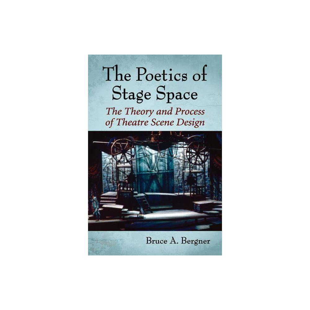 Poetics Of Stage Space By Bruce A Bergner Paperback