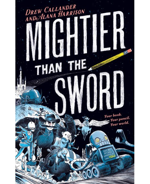 Mightier Than the Sword -  by Drew Callander & Alana Harrison (Hardcover) - image 1 of 1