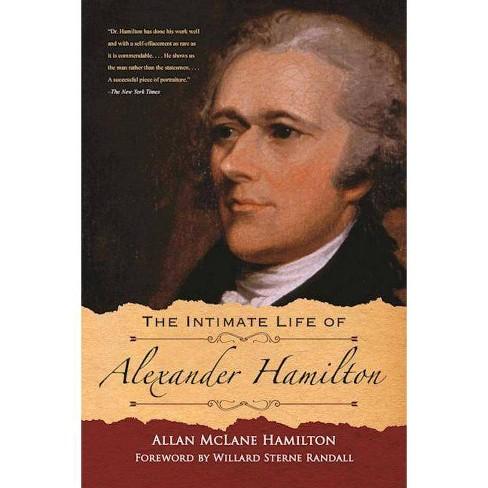 The Intimate Life of Alexander Hamilton - by  Allan McLane Hamilton (Paperback) - image 1 of 1