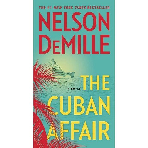 Cuban Affair -  by Nelson DeMille (Paperback) - image 1 of 1