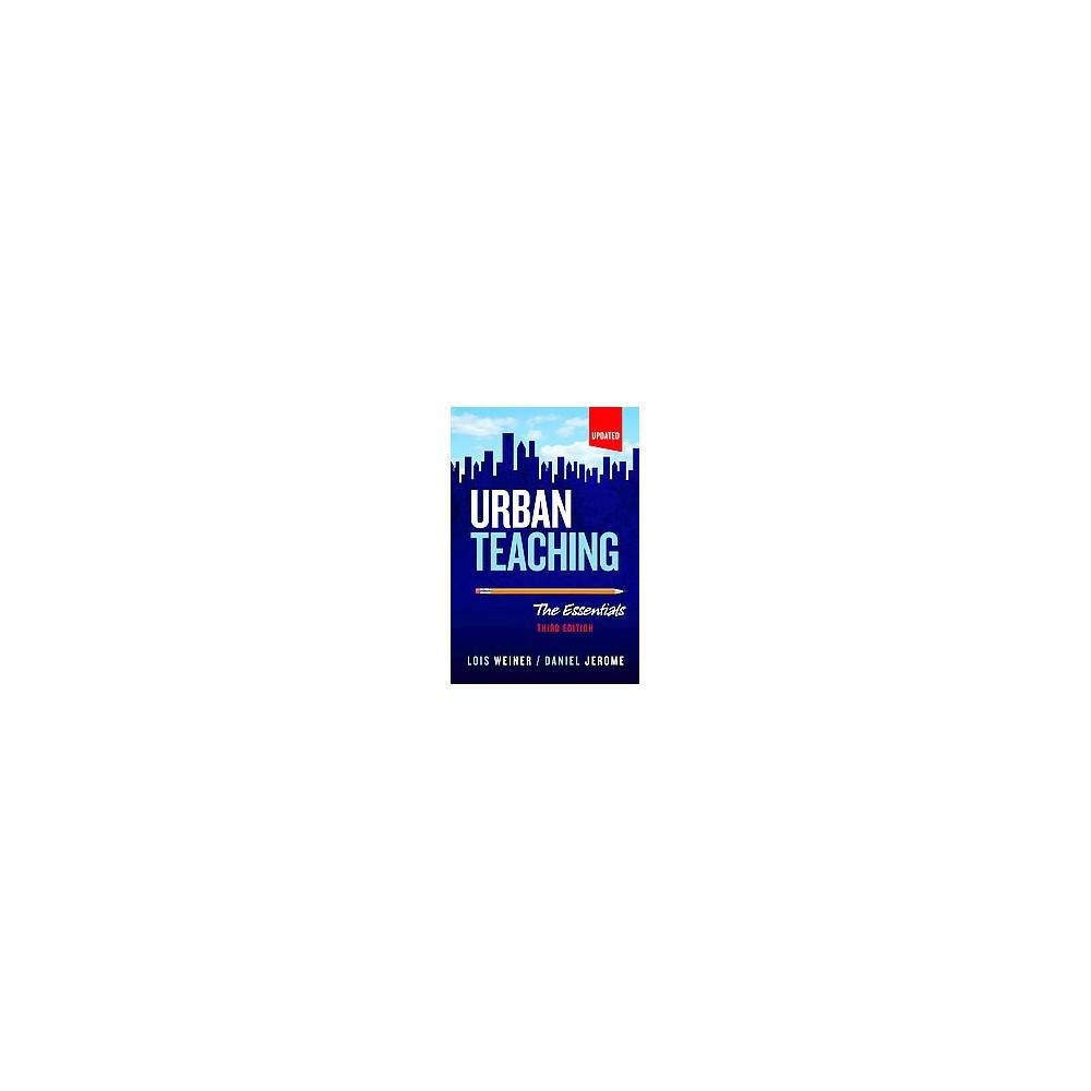 Urban Teaching : The Essentials (Updated) (Paperback) (Lois Weiner)