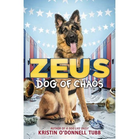 Zeus, Dog of Chaos - by  Kristin O'Donnell Tubb (Hardcover) - image 1 of 1