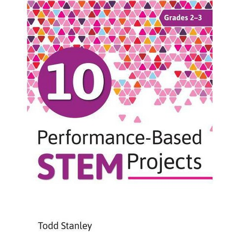 10 Performance-Based Stem Projects for Grades 2-3 - by  Todd Stanley (Paperback) - image 1 of 1