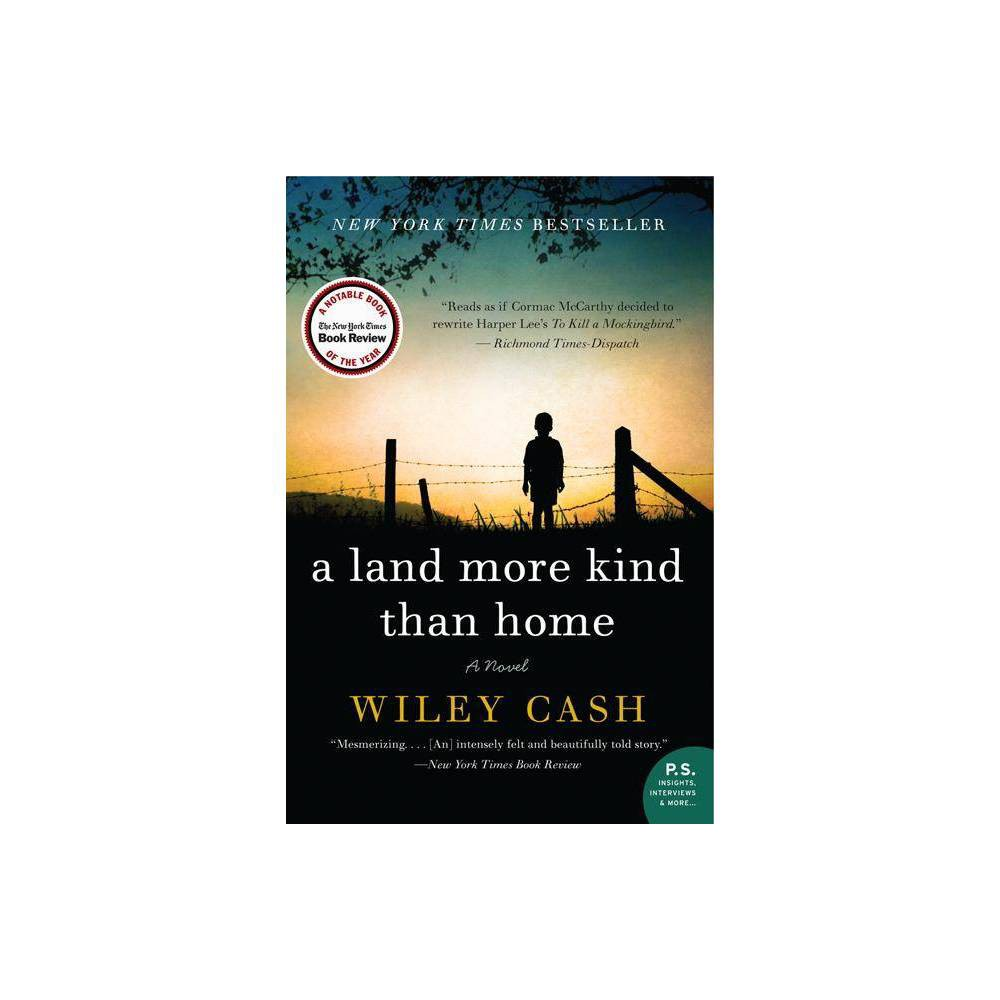 A Land More Kind Than Home P S By Wiley Cash Paperback