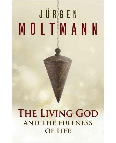 Living God and the Fullness of Life (Paperback) (Jurgen Moltmann) - image 1 of 1