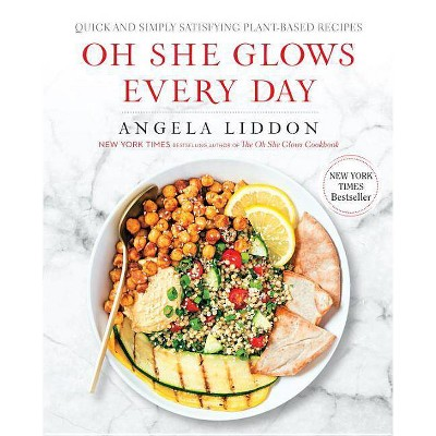 Oh She Glows Every Day: Quick and Simply Satisfying Plant-based Recipes (Paperback)by Angela Liddon