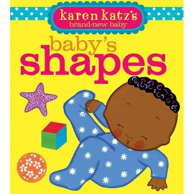 Baby's Shapes ( Karen Katz's Brand-New Baby) by Karen Katz (Board Book)