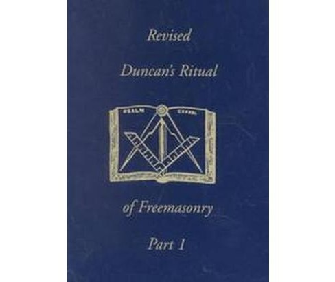 Duncan's Masonic Ritual and Monitor : Or Guide to the Three Symbolic Degrees (Revised) (Paperback) - image 1 of 1